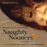 Mindblowing Mornings Naughty Nooners & Wild Nights